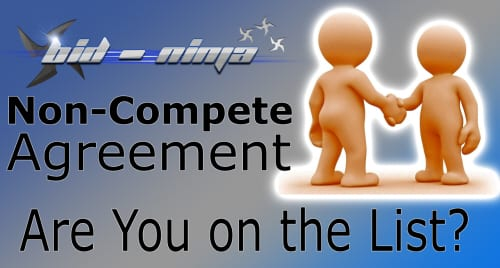 Are you on the Bid-Ninja Non-Compete Agreement list yet?